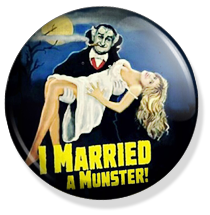 chapa de 25mm, The Munsters, Married a monster button