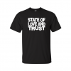 state and love and trust t-shirt black