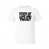 state and love and trust t-shirt white