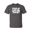 state and love and trust t-shirt grey