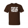 state and love and trust t-shirt brown