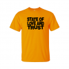 state and love and trust t-shirt gold