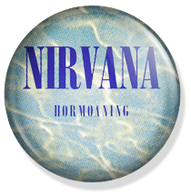 Nirvana, hormoaning single button